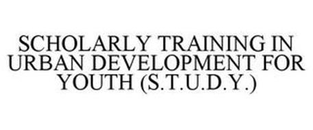 SCHOLARLY TRAINING IN URBAN DEVELOPMENT FOR YOUTH (S.T.U.D.Y.)
