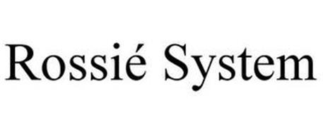 ROSSIÉ SYSTEM