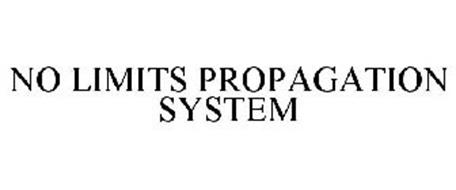 NO LIMITS PROPAGATION SYSTEM