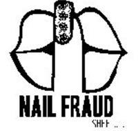 NAIL FRAUD SHHH!......