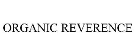 ORGANIC REVERENCE