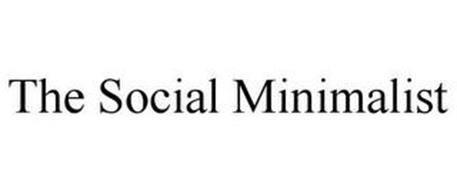 THE SOCIAL MINIMALIST