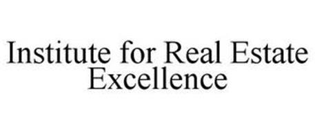 INSTITUTE FOR REAL ESTATE EXCELLENCE