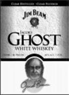 CLEAR DISTILLED · CLEAR FILTERED JIM BEAM B JACOB'S GHOST WHITE WHISKEY JACOB BEAM