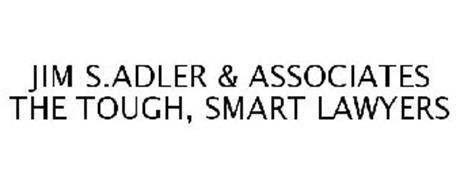 JIM S.ADLER & ASSOCIATES THE TOUGH, SMART LAWYERS