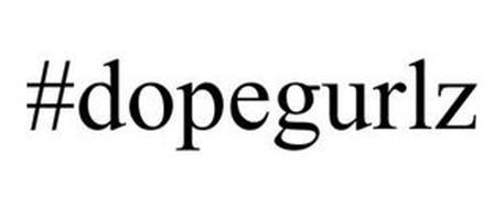 #DOPEGURLZ