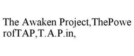 THE AWAKEN PROJECT,THEPOWEROFTAP,T.A.P.IN,