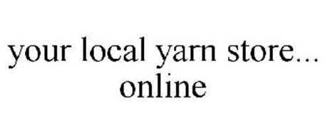 YOUR LOCAL YARN STORE... ONLINE