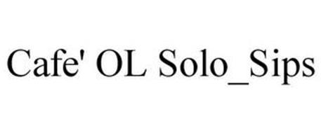 CAFE' OL SOLO_SIPS