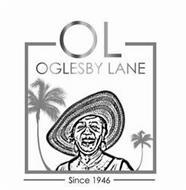 OL OGLESBY LANE SINCE 1946