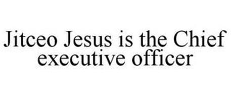 JITCEO JESUS IS THE CHIEF EXECUTIVE OFFICER