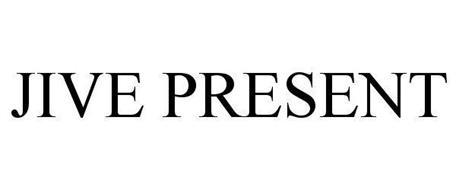 JIVE PRESENT