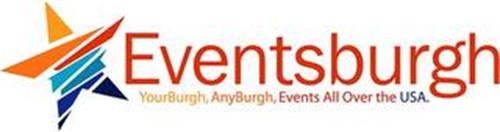 EVENTSBURGH YOURBURGH, ANYBURGH, EVENTS ALL OVER THE USA