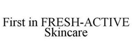 FIRST IN FRESH-ACTIVE SKINCARE