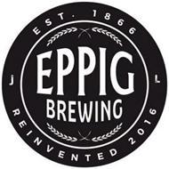 J L EPPIG BREWING EST. 1866 REINVENTED 2016