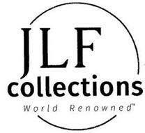 JLF COLLECTIONS WORLD RENOWNED
