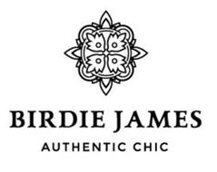 BIRDIE JAMES AUTHENTIC CHIC