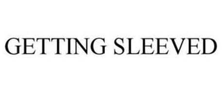 GETTING SLEEVED