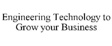 ENGINEERING TECHNOLOGY TO GROW YOUR BUSINESS
