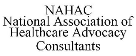 NAHAC NATIONAL ASSOCIATION OF HEALTHCARE ADVOCACY CONSULTANTS