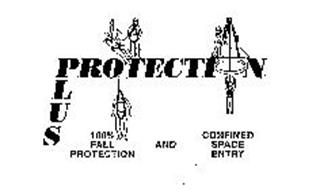 PROTECTION PLUS 100% FALL PROTECTION AND CONFINED SPACE ENTRY