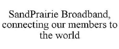 SANDPRAIRIE BROADBAND, CONNECTING OUR MEMBERS TO THE WORLD