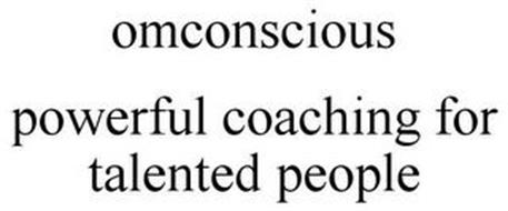 OMCONSCIOUS POWERFUL COACHING FOR TALENTED PEOPLE