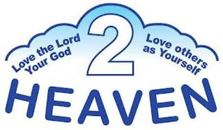 2 HEAVEN LOVE THE LORD YOUR GOD LOVE OTHERS AS YOURSELF