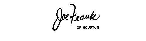 JOE FRANK OF HOUSTON