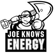 JOE KNOWS ENERGY