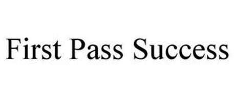 FIRST PASS SUCCESS