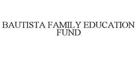 BAUTISTA FAMILY EDUCATION FUND