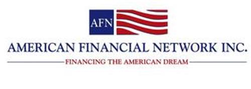 AFN AMERICAN FINANCIAL NETWORK, INC. FINANCING THE AMERICAN DREAM