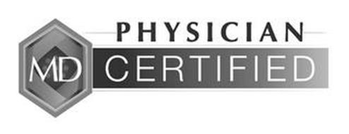 MD PHYSICIAN CERTIFIED
