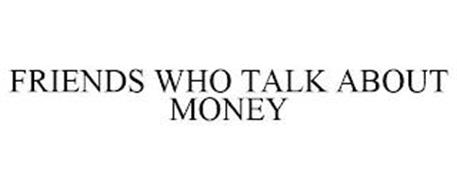FRIENDS WHO TALK ABOUT MONEY