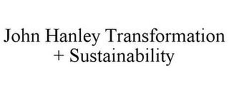 JOHN HANLEY TRANSFORMATION + SUSTAINABILITY