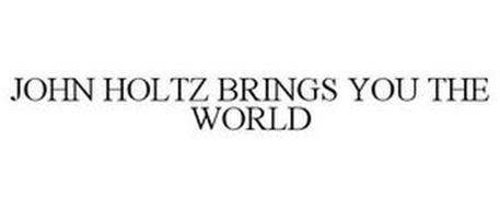 JOHN HOLTZ BRINGS YOU THE WORLD