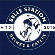 BELLE STATION HTX 2016 DRINKS & EATERY
