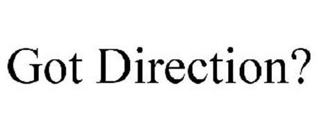 GOT DIRECTION?