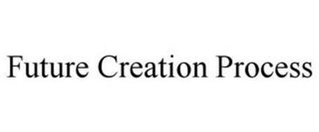 FUTURE CREATION PROCESS