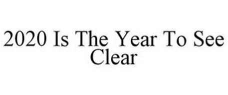 2020 IS THE YEAR TO SEE CLEAR