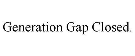 GENERATION GAP CLOSED.