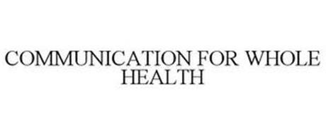 COMMUNICATION FOR WHOLE HEALTH