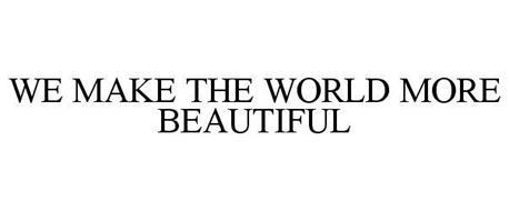 WE MAKE THE WORLD MORE BEAUTIFUL