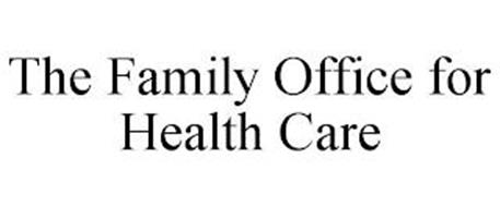 THE FAMILY OFFICE FOR HEALTH CARE