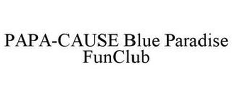 PAPA-CAUSE BLUE PARADISE FUNCLUB