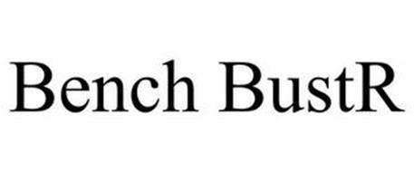 BENCH BUSTR