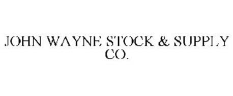 JOHN WAYNE STOCK & SUPPLY CO.