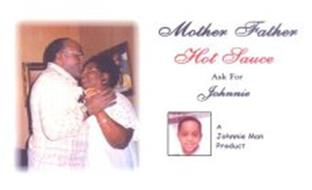 MOTHER FATHER HOT SAUCE ASK FOR JOHNNIE A JOHNNIE MAN PRODUCT