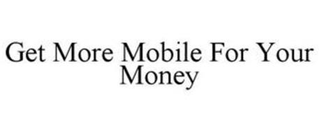GET MORE MOBILE FOR YOUR MONEY